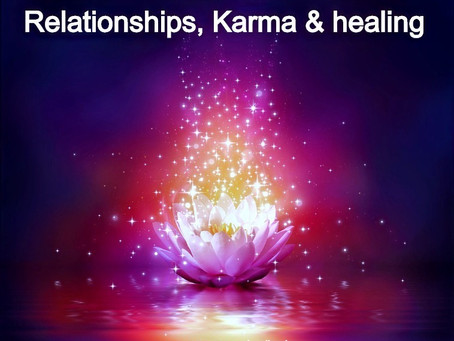 Relationships, Karma, Reflection & Healing