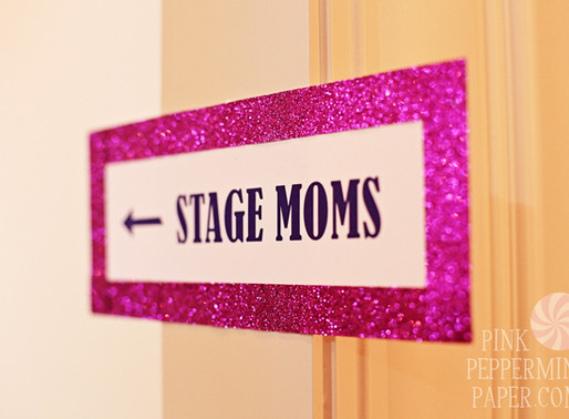 Beware! Stage Moms are out there!