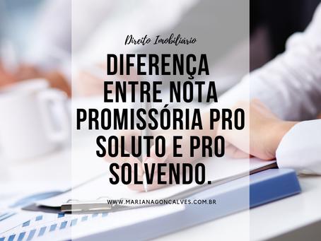 Diferença entre nota promissória pro soluto e pro solvendo.