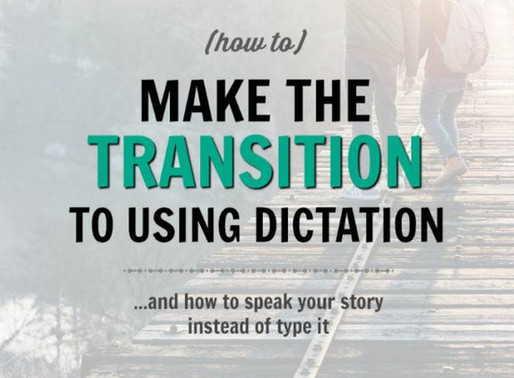 Transition Into Writing With Dictation - The Dreaded Learning Curve