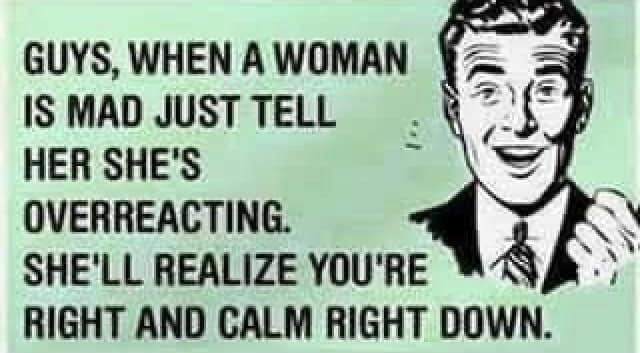 Woman Mad Overreacting Calm Down Meme