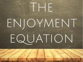 The Enjoyment Equation