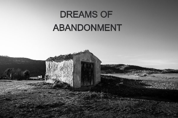 he theme of abandonment in dreams is not a rare one. Many dream experts will tell you that the notion of abandonment is a notion associated more with a feeling, than with an actual event. If you are feeling abandoned in your dream, there are several other factors you need to analyze.