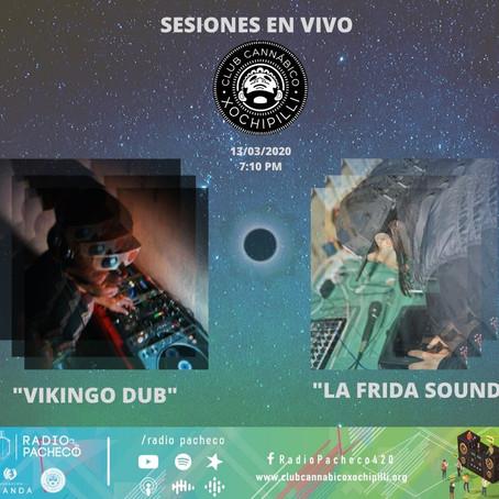 #LaFridaSound & #VikingoDub Sesiones en Vivo de Club Cannabico Xochipilli 🔥