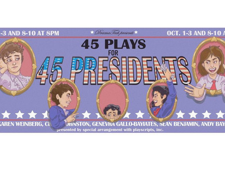 45 Plays for 45 Presidents, at LMC's DramaTech