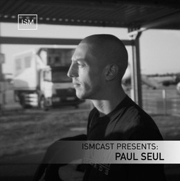 Ismcast Presents: Paul Seul