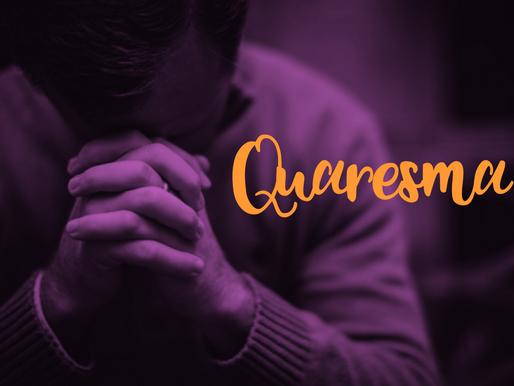Quaresma: tempo de reflexão e aprofundamento da experiência com Jesus Cristo.