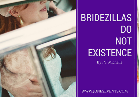 Listen....There no such thing as a Bridezilla