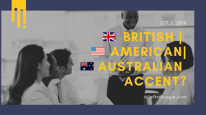 Giám khảo Ielts nói giọng Anh hay Úc, hay Mỹ?