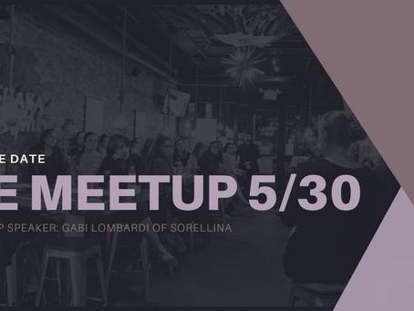 5/30 WE Meetup