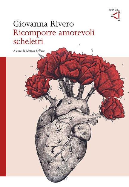 Ricomporre amorevoli scheletri, Giovanna Rivero