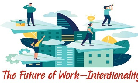 The Future Of Work—Intentionality