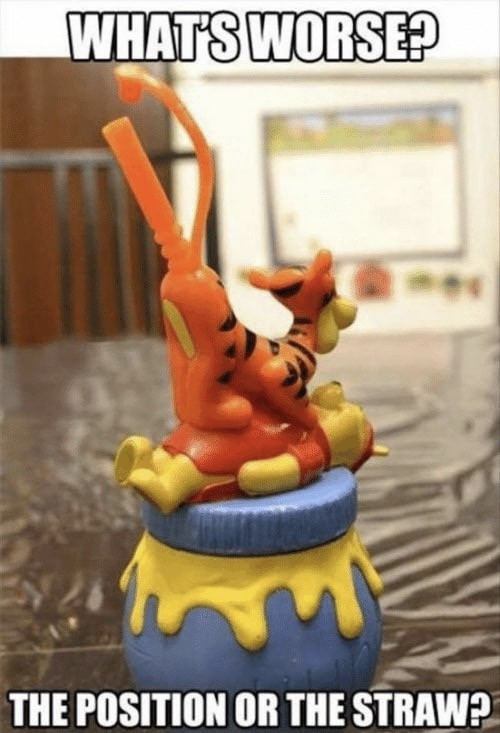 What's worse? The position of the straw? Tigger & Winnie the Pooh Cup Meme