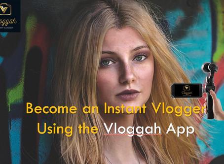 Instant Vlogging using Vloggah