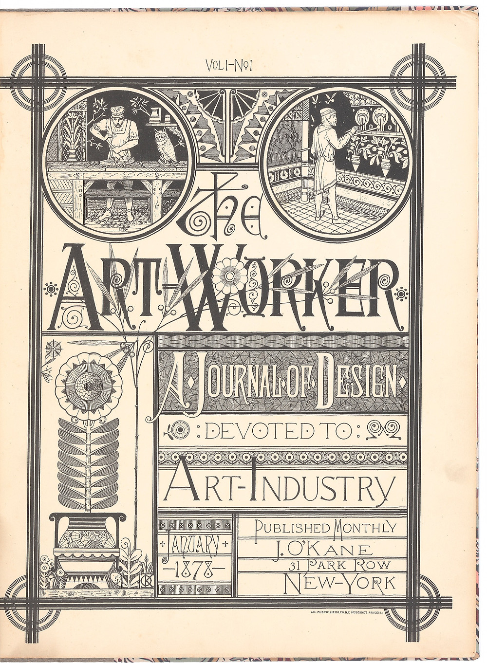 The art-worker: A journal of design devoted to art-industry. New York: Published monthly by J. O'Kane, [January 1878–December 1878].