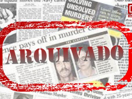 Conheça 3 crimes que foram arquivados ou permanecem sem solução