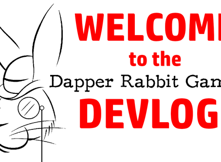 Welcome to the Dapper Rabbit Devlog!