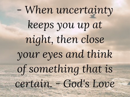 Uncertainty -  I shall not be Shaken