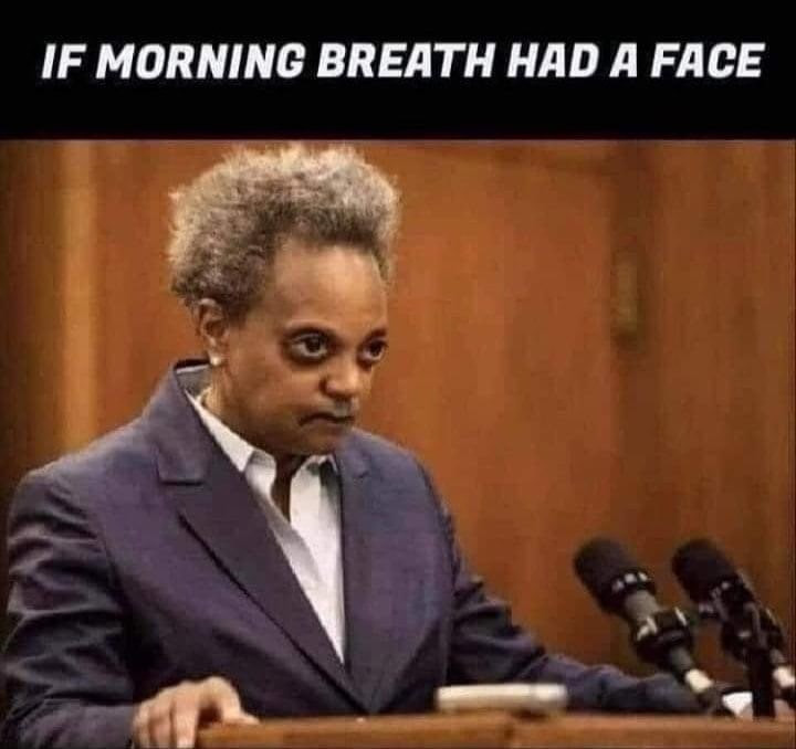If morning breath had a face - Chicago Mayor Meme & Many More Political Memes!