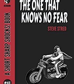 The One That Knows No Fear - by Steve Stred