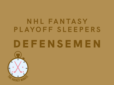 NHL Fantasy Playoff Sleepers - Defensemen