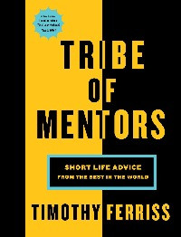 Tribe of Mentors, Tim Ferriss