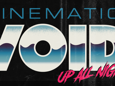 An Update on Cinematic Void Up All Night and the Cinemadness Movie