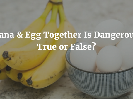 Is it dangerous to eat bananas and eggs together?