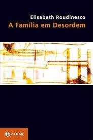 Família em desordem, por Elisabeth Roudinesco