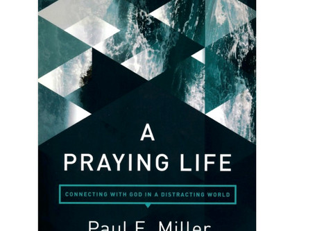 "Book Recommendation: ""The Praying Life"" by Paul Miller"