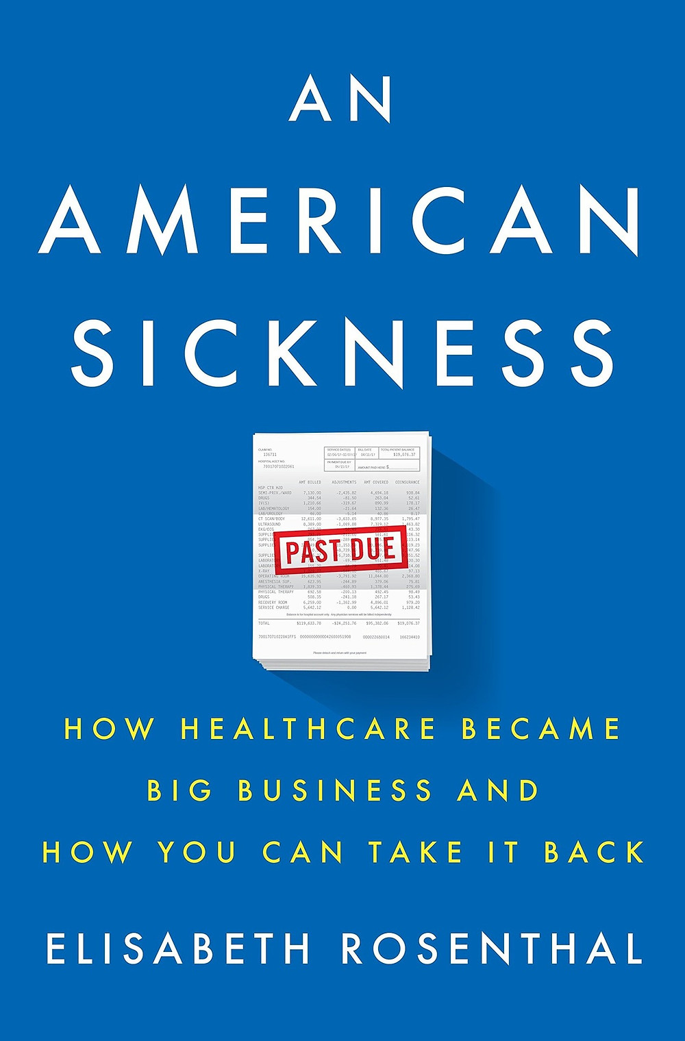 An American Sickness By Elisabeth Rosenthal the book slut book reviews thebookslut