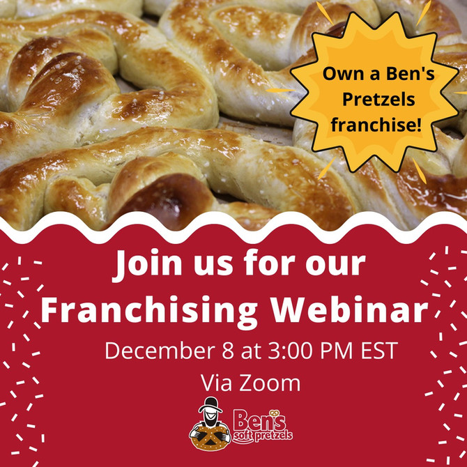 Ben's Pretzels Franchising Discovery Day December 8, 2020