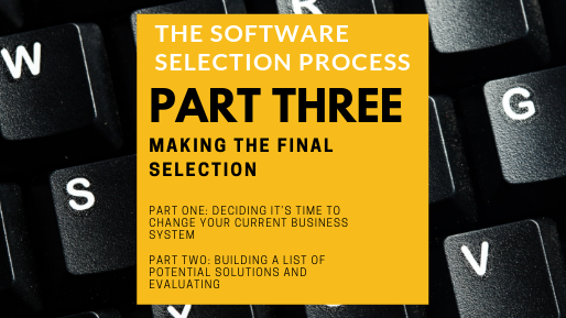 The Software Selection Process: Part 3 - Making the Final Selection