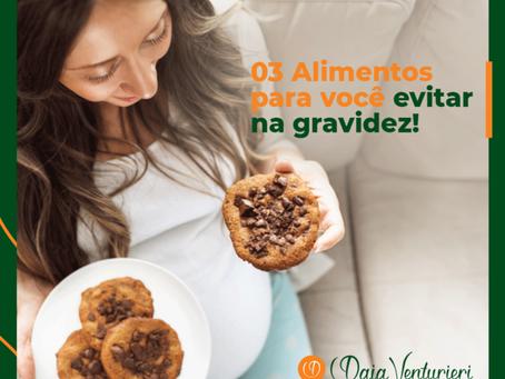 03 Alimentos para você evitar na gravidez!