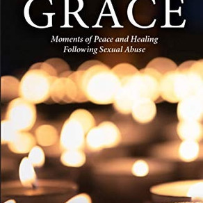 Glimmers of Grace. Moments of  Peace and Healing Following Sexual Abuse