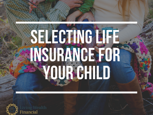 Selecting life insurance for your child