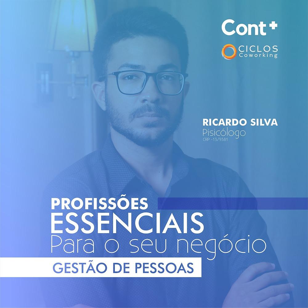 Para cego ver: Foto do Psicólogo Ricardo Silva, Seguido do Texto Profissionais essenciais para o seu negócio Gestão de Pessoas
