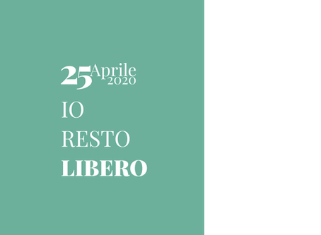 25 aprile 2020 #iorestolibera #iorestolibero