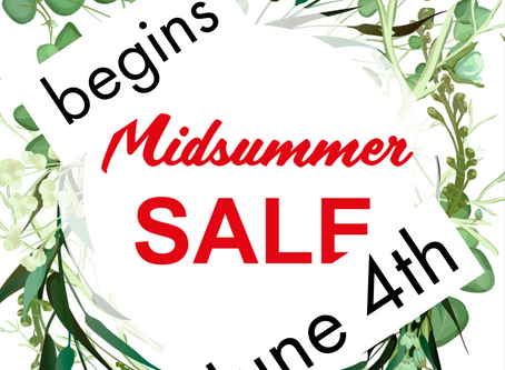 Midsummer SALE begins Tuesday 4th June