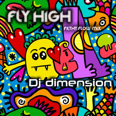 DJ Dimension - Fly High (Filthy Flow Mix) out now on ndmdigital