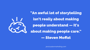 """""""An awful lot of storytelling isn't really about making people understand — it's about making people care."""" — Steven Moffat"""