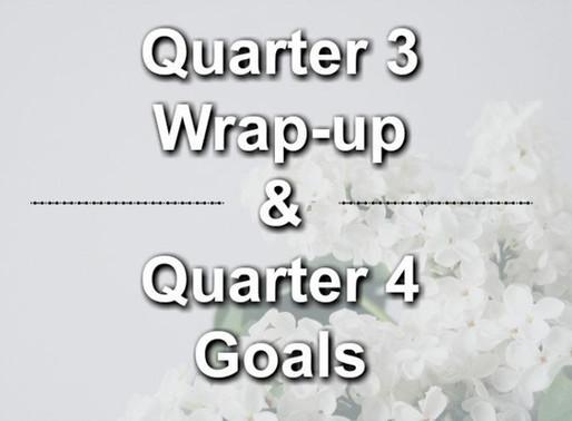 Quarter 3 Wrap-up & Quarter 4 Goals