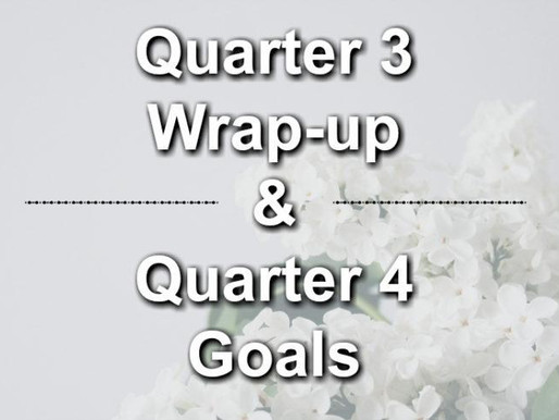 Quarter 3 Wrap-up & Quarter 4 Goals