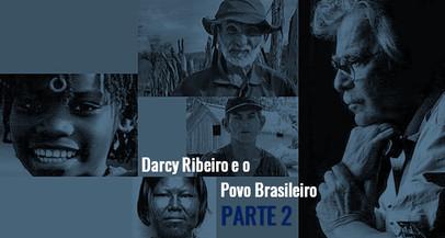 Darcy Ribeiro e o povo brasileiro - Parte II
