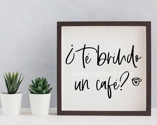 Diseño para Enmarcar - Té brindo un café?