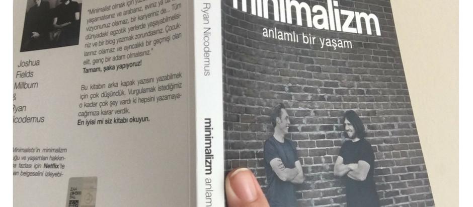 Oku : Minimalizm: Anlamlı Bir Yaşam (The Minimalists ekibinin kitabı Türkçe baskısıyla raflarda)