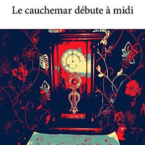 Le cauchemar débute à midi de Catherine MOTTIER