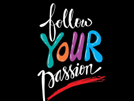 PASSION IS ALL THAT MATTERS...