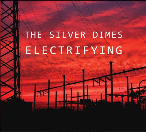 NIEUWE CD 'ELECTRIFYING' VAN THE SILVER DIMES