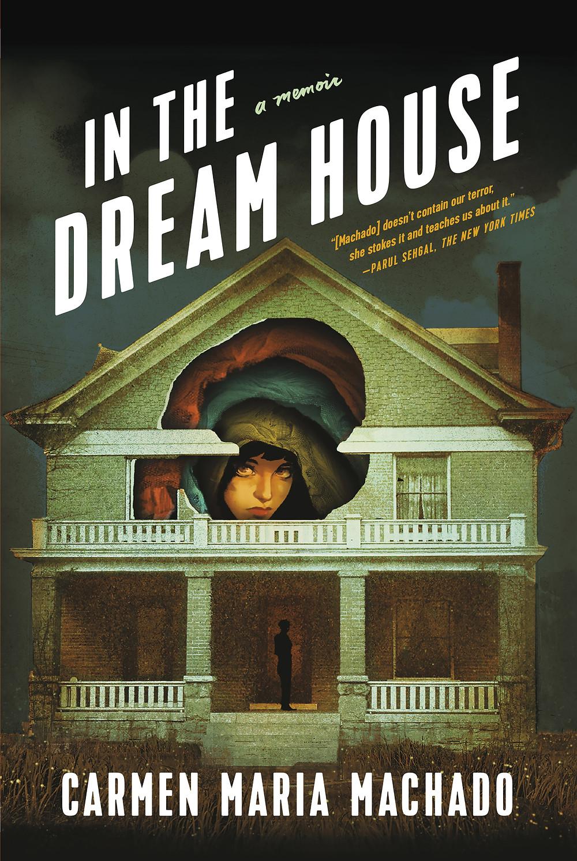 In the Dream House by Carmen Maria Machado thebookslut